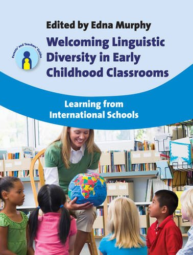 Welcoming Linguistic Diversity in Early Childhood Classrooms: Learning from International Schools (Parents' and Teachers' Guides)