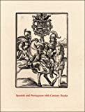 img - for Spanish and Portuguese 16th Century Books in the Department of Printing and Graphic Arts: A Description of an Exhibition and a Bibliographical ... Collection (Houghton Library Publications) book / textbook / text book
