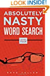 Absolutely Nasty� Word Search, Level...