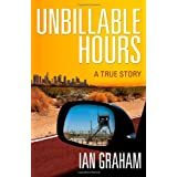 Unbillable Hours: A True Story ~ Ian Graham
