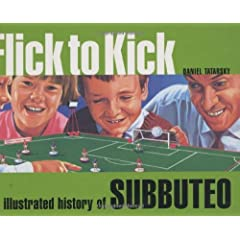 Flick To Kick: An Illustrated History Of Subbuteo