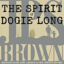 The Spirit of Dogie Long Audiobook by J. P. S. Brown Narrated by Jan Smith