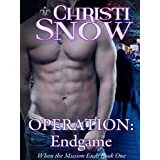 Operation: Endgame (When The Mission Ends) ~ Christi Snow