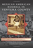 img - for Mexican American Baseball in Ventura County (Images of Baseball) book / textbook / text book