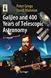 Galileo and 400 Years of Telescopic Astronomy (Astronomers