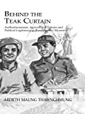 Acquista Behind The Teak Curtain: Authoritarianism, Agricultural Policies and Political Legitimacy in Rural Burma (Studies in Anthropology, Economy and Society) [Edizione Kindle]
