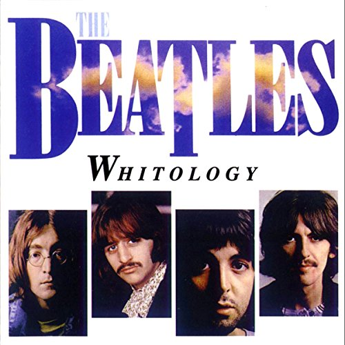 The Beatles - Whitology - Zortam Music