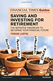FT Guide to Saving and Investing for Retirement: The Definitive Handbook to Securing Your Financial Future (Financial Times Series)