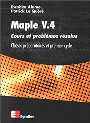 Maple V.4. Cours et problèmes résolus, classes préparatoires et 1er cycle