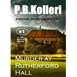 Murder at Rutherford Hall (Rachel Markham Mystery Series) ~ PB Kolleri