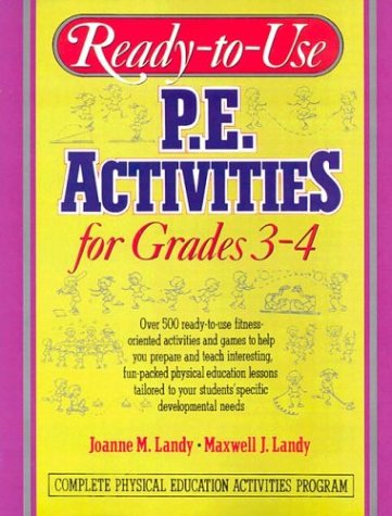 Ready-To-Use P.E. Activities for Grades 3-4 (Ready-To-Use Physical...