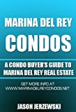 Marina Del Rey Condos: A Condo Buyers Guide to Marina Del Rey Real Estate