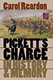 Pickett's Charge in History and Memory (Civil War America)