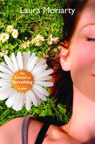 The Center of Everything: A Novel, LAURA MORIARTY
