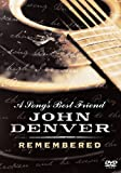 A Songs Best Friend - John Denver Remembered