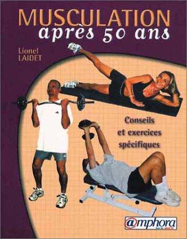 Musculation après 50 ans (conseils et exercices spécifiques)