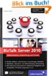 BizTalk Server 2010: Administration,...