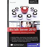 """BizTalk Server 2010: Administration, Entwicklung und Einsatz (Galileo Computing)von """"Markus Widl"""""""