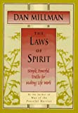 The Laws of Spirit: Simple, Powerful Truths for Making Life Work (0915811642) by Millman, Dan
