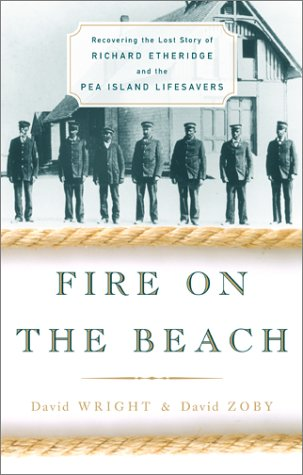 Fire on the Beach: Recovering the Lost Story of Richard Etheridge and the Pea Island Lifesavers, David Wright, David Zoby