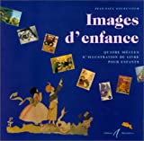 img - for Images d'enfance: Quatre siecles d'illustration du livre pour enfants (French Edition) book / textbook / text book