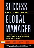 img - for Success for the New Global Manager: How to Work Across Distances, Countries, and Cultures book / textbook / text book
