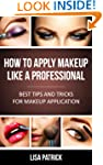 How To Apply Makeup Like A Profession...