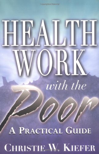 Health Work with the Poor: A Practical Guide
