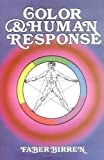 Color & Human Response: Aspects of Light and Color Bearing on the Reactions of Living Things and the Welfare of Human Beings (0471288640) by Birren, Faber