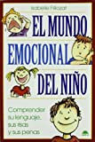 img - for El Mundo Emocional del Nino / The Emotional World of the Child: Comprender su Lenguaje, sus Risas y sus Penas / Understand their Language, Laughter ... / the Child and His World) (Spanish Edition) book / textbook / text book
