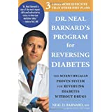 Dr. Neal Barnard's Program for Reversing Diabetes: The Scientifically Proven System for Reversing Diabetes without Drugsby Neal D. Barnard