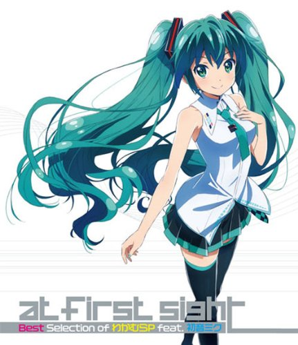 at first sight〜Best Selection of わかむらP feat. 初音ミク〜 [Blu-ray]