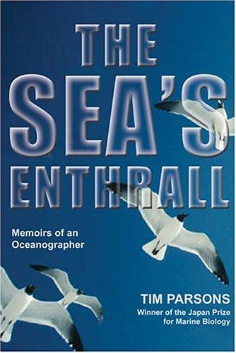 The Sea's Enthrall: Memoirs of an Oceanographer
