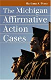 The Michigan Affirmative Action Cases (Landmark Law Cases & American Society)