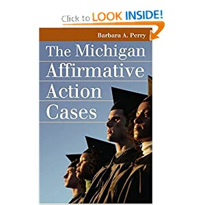The Michigan Affirmative Action Cases (Landmark Law Cases and American Society) by Barbara A. Perry