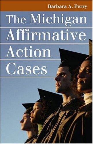 The Michigan Affirmative Action Cases (Landmark Law Cases...
