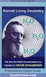 Sacred Living Geometry: The Enlightened Environmental Theories of Viktor Schauberger [VHS]
