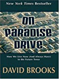 On Paradise Drive: How We Live Now (078627008X) by David Brooks