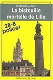 echange, troc Deutsch Richard - La Bistouille Mortelle de Lille