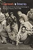 img - for Experiments in Democracy: Interracial and Cross-Cultural Exchange in American Theatre, 1912-1945 book / textbook / text book