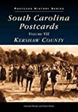 img - for South Carolina Postcards Vol. 7: Kershaw County (SC) (Postcard History Series) book / textbook / text book