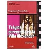 Tragica Ceremonia En La Villa Alexander [DVD]