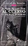 El cuervo y otros poemas/ The Raven and Other Poems (Clasicos De Siempre; Poesia) (Spanish Edition) (Clasicos De Siempre: Poesia / All Time Classics: Poetry)