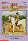 Mallory and the Dream Horse (The Baby-Sitters Club #54) (0590449656) by Ann M. Martin