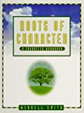Roots of Character (Teacher's Edition) (1886426511) by Smith, Wendell