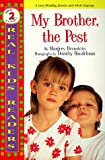 img - for My Brother, The Pest (Real Kids Readers Series) (Real Kid Readers: Level 2) book / textbook / text book