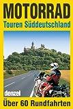 Motorrad-Touren Süddeutschland: Über 60 Rundfahrten