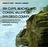 img - for Sea Cliffs, Beaches, and Coastal Valleys of San Diego County: Some Amazing Histories and Some Horrifying Implications book / textbook / text book