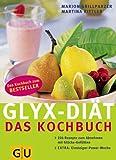 GLYX-Diät: Das Kochbuch, 226 Rezepte zum Abnehmen mit Glücksgefühlen title=