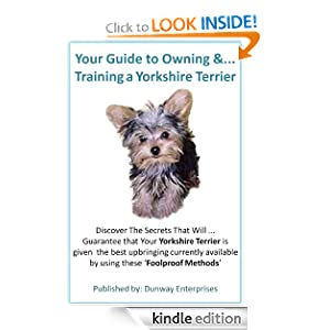 YORKSHIRE TERRIER... mans best friend and companion [proper care and training] Ken Dunn